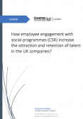 How employee engagement with social programmes (CSR) increase the attraction and retention of talent in the UK companies